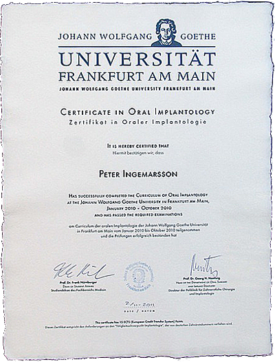 Peter Ingemarsson har en premaster examen i Implantologi, vid Frankfurts universitet.